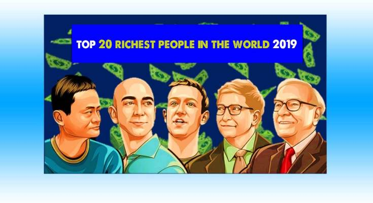 the top 20 richest people in the world 2019