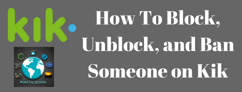 How To Block, Unblock, and Ban on Kik