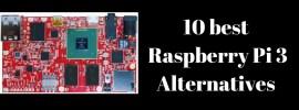 10 best Raspberry Pi 3 Alternatives