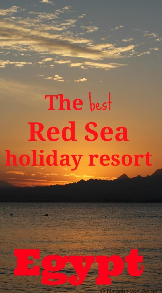 The Best Red Sea holiday resort Egypt