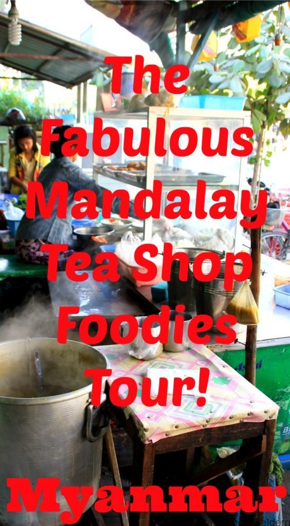 Mandalay Tea Shop Foodies Tour Myanmar