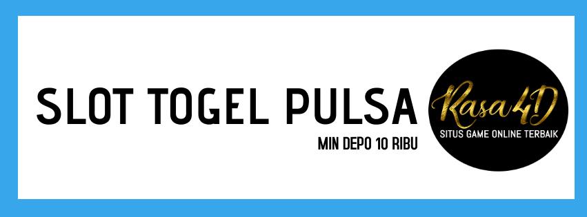 Slot Pulsa Togel Depo 10 Ribu Min Bet 100 Perak Diskon Terbesar