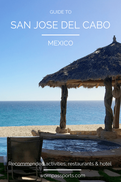 Travel guide to visit San Jose del Cabo, Mexico: best things to do, restaurants and El Encanto de la Laguna hotel. | wornpassports.com