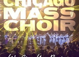 "Photo of Chicago Mass Choir, ""We Give You Praise"" Debuts at #10 on Billboard Gospel Albums Chart"