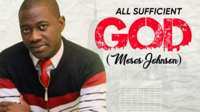 Photo of ANTICIPATE: ALL SUFFICIENT GOD – MOSES JOHNSON