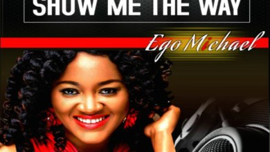 Photo of #NewMusic: Show Me The Way By Ego Michael @EgoMicheal