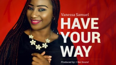 Photo of #NewMusic: HAVE YOUR WAY By VANESSA SAMUEL @iamsamuelvaness