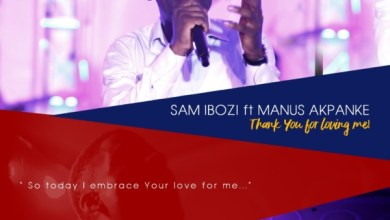 "Photo of #FreshRelease: Sam Ibozi Ft Manus Akpanke ""Thank You For Loving Me"""