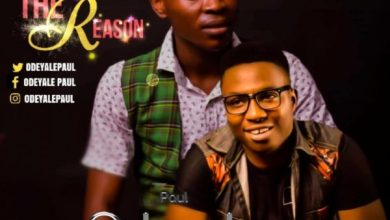 Photo of NEW MUSIC: You Are The Reason By Paul Odeyale Ft. Psalmist Josh