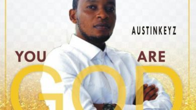 Photo of #FreshRelease: You Are God By Austinkeyz @Austinkeyz