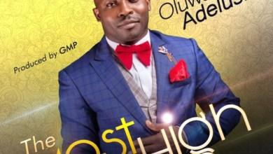 Photo of NewMusic: The Most High By Oluwatobi Adelusi