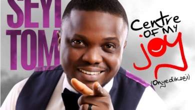 Photo of #FreshRelease: Centre Of My Joy By Seyi Tom @iamseyitom