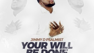 Photo of #FreshRelease: Your Will Be Done By Jimmy D Psalmist