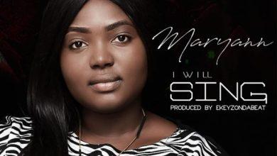 Photo of #FreshRelease: I Will Sing By Maryann