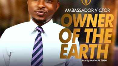 Photo of #FreshRelease: Owner Of The Earth By Ambassador Victor