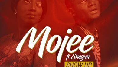 Photo of [Music + Lyrics] Mojee Ft. Shegun – Show Up