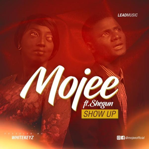 Show Up by Mojee