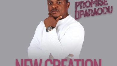 Photo of #FreshRelease: New Creation By Promise Oparaodu