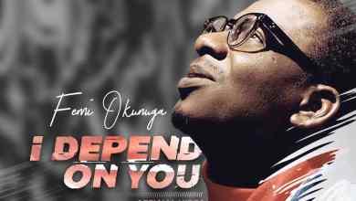 Photo of I Depend On You By Femi Okunuga