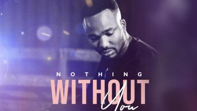 Photo of Nothing Without You By Pastor Airen
