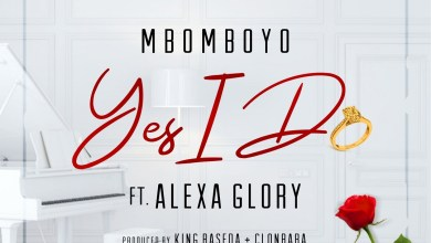 Photo of Yes I Do By Mbomboyo Ft. Alexa Glory