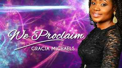 Photo of We Proclaim By Gracia Michaels