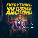 Everything Has Turned Around By Minister Sam