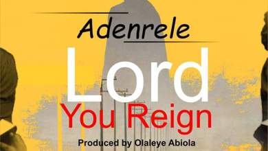 Photo of Lord You Reign By Adenrele
