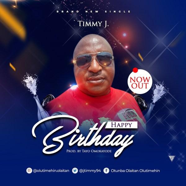 Happy Birthday By Timmy J