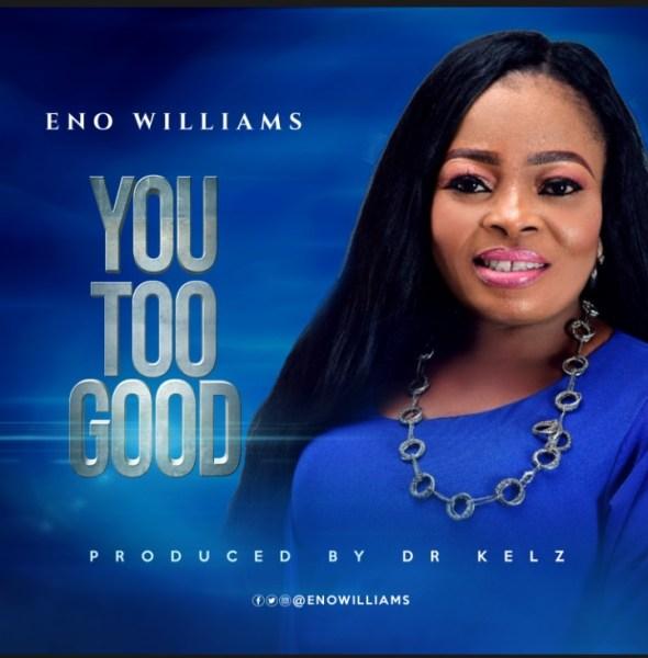 Eno WIlliams - You Too Good