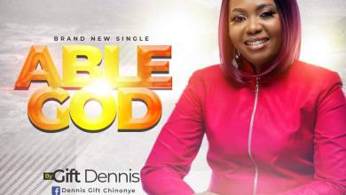 Photo of [Audio + Video] Gift Dennis – Able God