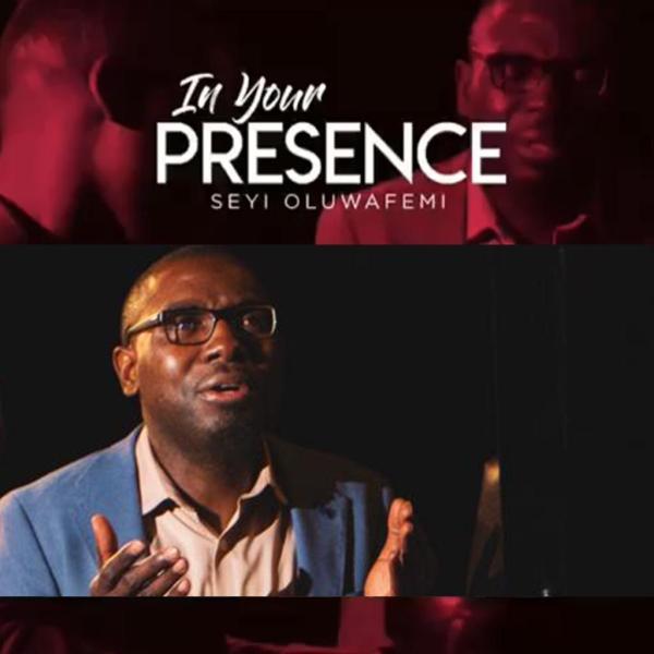 In Your Presence - Seyi Oluwa Femi