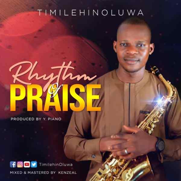 Rhythm Of Praise By TimilehinOluwa