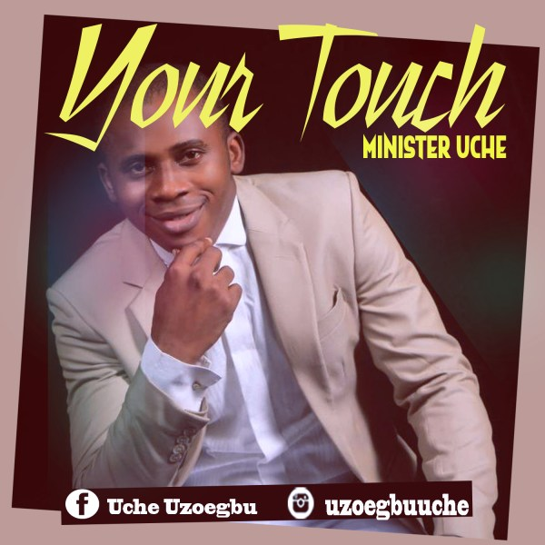 Your Touch by Minister Uche