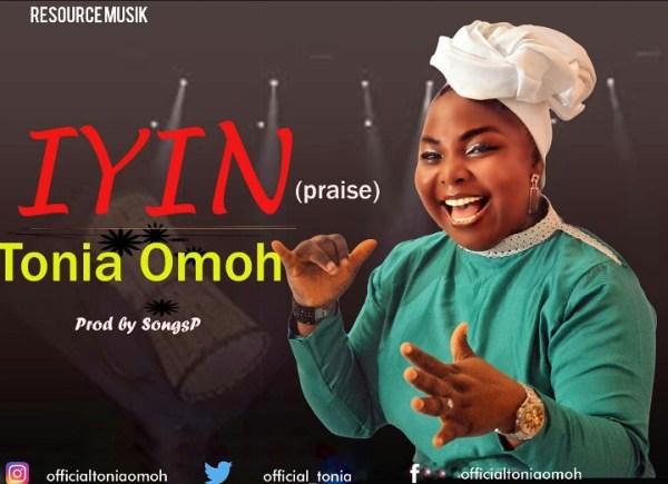 Iyin (Praise) By Tonia Omoh