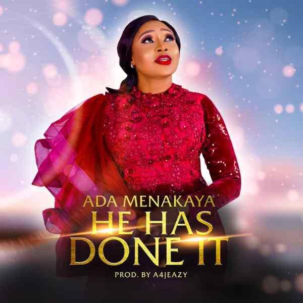 He Has Done It By Ada Menakaya