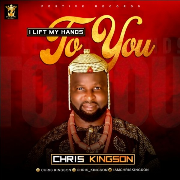 I Lift My Hands To You By Chris Kingson