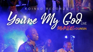 Photo of [Audio + Live Video]  You're My God By Manus Akpanke Ft. Dunsin Oyekan