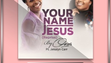 Photo of Your Name Jesus (Reprise) By Onos Ariyo Ft. Jekarlyn Carr