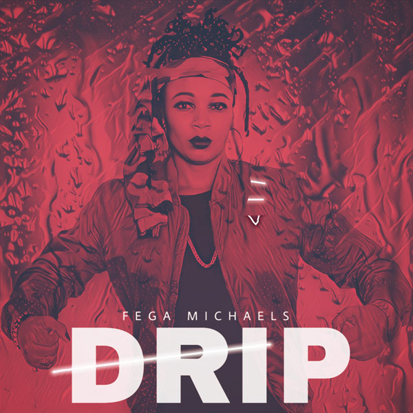 Drip By Fega Michaels