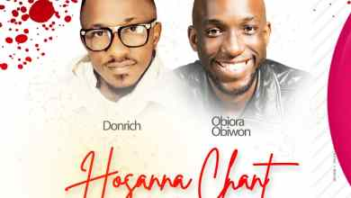 Photo of [Audio]Hosanna Chant By Don Rich ft. Obiora Obiwon
