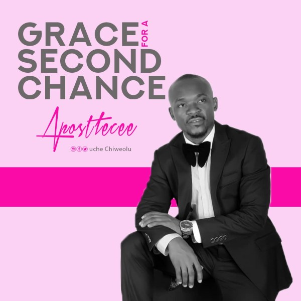 Grace For A Second Chance by Apostle Cee