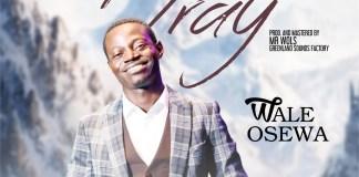 wale osewa - I pray