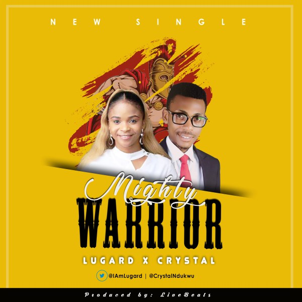 Mighty Warrior By Lugard ft Crystal
