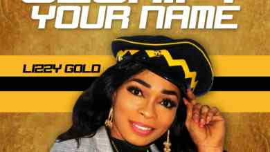 Photo of [Audio] Glorify Your Name By Lizzy Gold