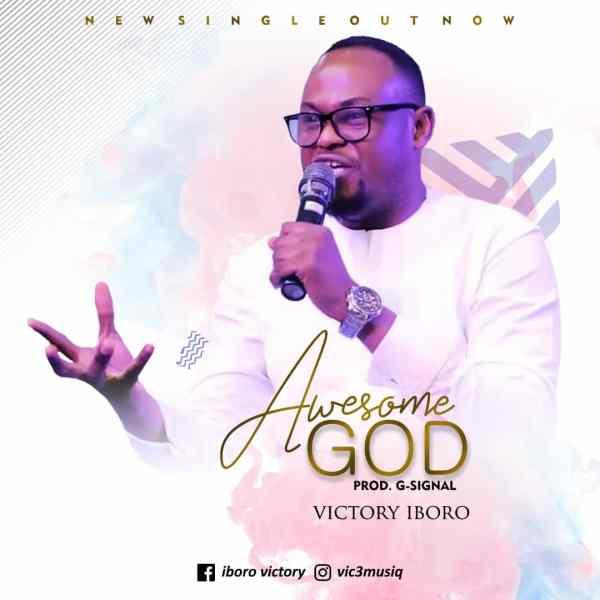 Awesome God - Victory Iboro