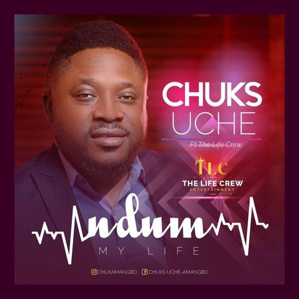 Ndum (My Life) By Chuks Uche