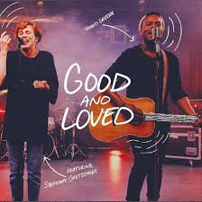 Good And Loved
