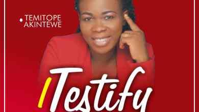Photo of [Audio] I Testify By Temitope Akintewe