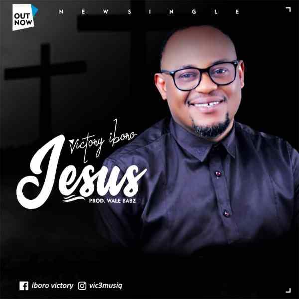 Jesus - Victory Iboro